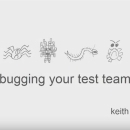 Debugging Your Test Team -  Quality Jam 2017 Image